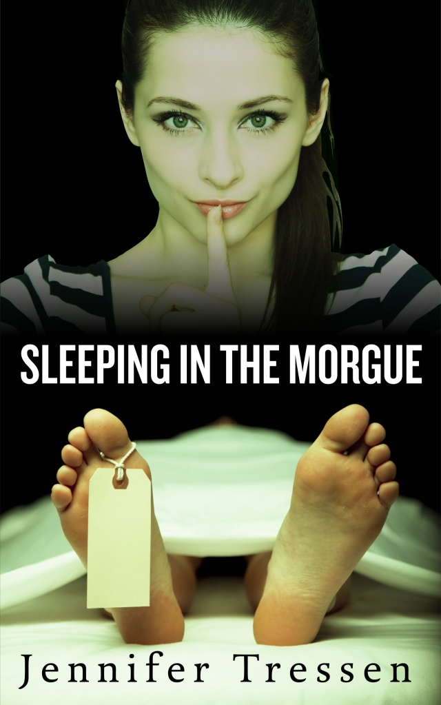 http://www.amazon.com/Sleeping-Morgue-Jennifer-Tressen-ebook/dp/B00D69LFTM/ref=tmm_kin_swatch_0?_encoding=UTF8&sr=1-2&qid=1392767706