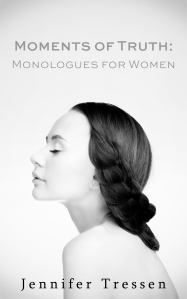 Moments of Truth Monologues for Women
